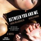 Between You and Me by Emma McLaughlin, Nicola Kraus