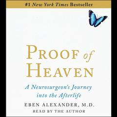 Proof of Heaven by Eben Alexander, MD