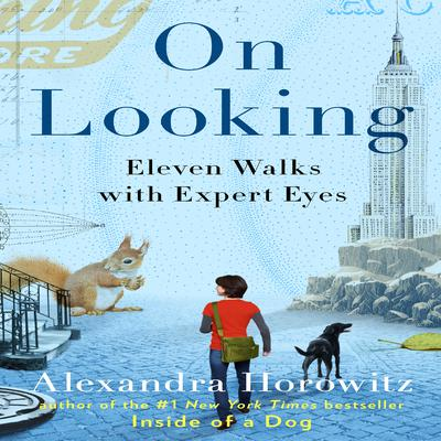 On Looking by Alexandra Horowitz