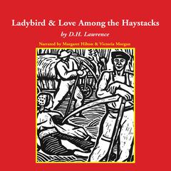 The Ladybird and Love Among the Haystacks by D. H. Lawrence