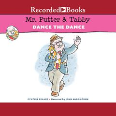 Mr. Putter & Tabby Dance the Dance by Cynthia Rylant