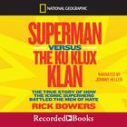 Superman versus the Ku Klux Klan by Rick Bowers
