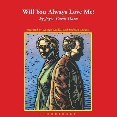 Will You Always Love Me? by Joyce Carol Oates