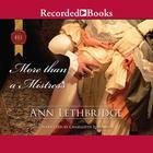 More than a Mistress by Ann Lethbridge