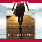 Blue Moon Bay by Lisa Wingate