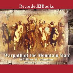 Warpath of the Mountain Man by William W. Johnstone
