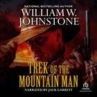 Trek of the Mountain Man by William W. Johnstone