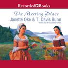 The Meeting Place by Janette Oke, T. Davis Bunn