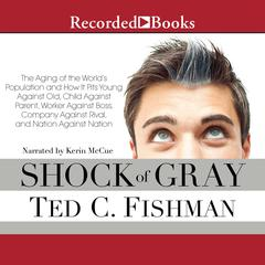 Shock of Gray by Ted Fishman