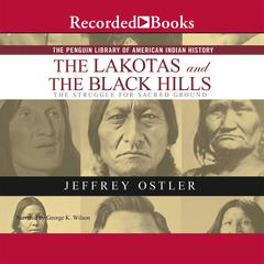 The Lakotas and the Black Hills by Jeff Ostler