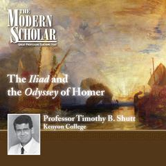 The Iliad and the Odyssey of Homer by Timothy B. Shutt