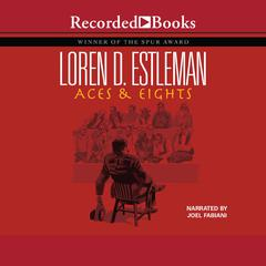 Aces and Eights by Loren D. Estleman