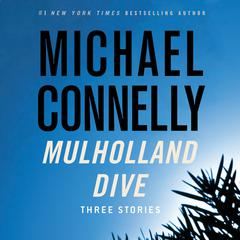 Mulholland Dive by Michael Connelly