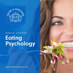 Eating Psychology by Centre of Excellence