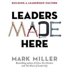 Leaders Made Here by Mark Miller