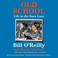 Old School by Bruce Feirstein, Bill O'Reilly