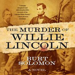 The Murder of Willie Lincoln by Burt Solomon