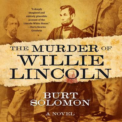 The Murder of Willie Lincoln by Burt Solomon
