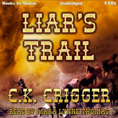 Liar's Trail by C K Crigger