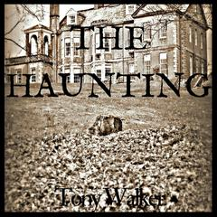 The Haunting by Tony Walker