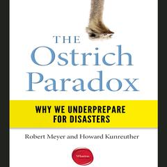 The Ostrich Paradox by Howard Kunreuther, Robert Meyer
