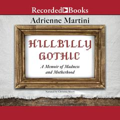 Hillbilly Gothic by Adrienne Martini