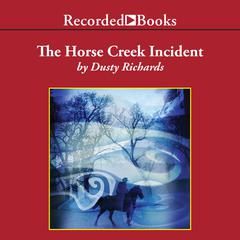 The Horse Creek Incident by Dusty Richards