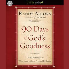 90 Days of God's Goodness by Randy Alcorn