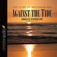 Against the Tide by Angus Kinnear