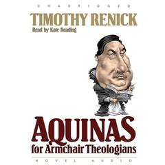 Aquinas for Armchair Theologians by Timothy M. Renick