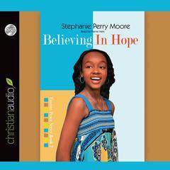 Believing in Hope by Stephanie Perry Moore