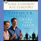 Conquer Your Fear, Share Your Faith by Kirk Cameron, Ray Comfort