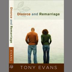 Divorce and Remarriage by Tony Evans