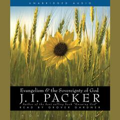 Evangelism and the Sovereignty of God by J. I. Packer