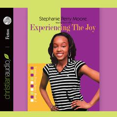 Experiencing the Joy by Stephanie Perry Moore