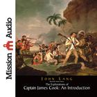 The Explorations of Captain James Cook: An Introduction by John Lang