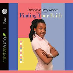 Finding Your Faith by Stephanie Perry Moore