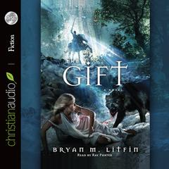 The Gift by Brian M. Litfin