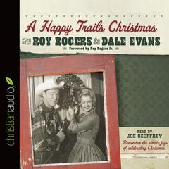 A Happy Trails Christmas by Roy Rogers, Dale Evans