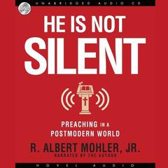 He Is Not Silent by R. Albert Mohler Jr.