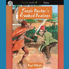 Jungle Doctor's Crooked Dealings by Paul White