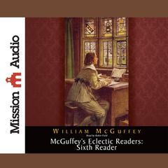 Sixth Reader by William McGuffey