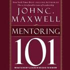 Mentoring 101 by John C. Maxwell