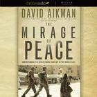 The Mirage of Peace by David Aikman