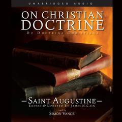 On Christian Doctrine by Saint Aurelius Augustinus