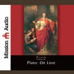 Plato: On Love by Plato