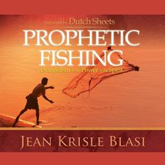 Prophetic Fishing by Jean Krisle Blasi