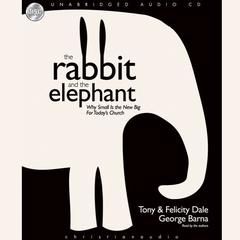 The Rabbit and the Elephant by Tony Dale, Felicity Dale, George Barna