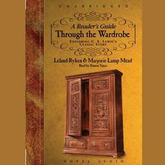 A Reader's Guide through the Wardrobe by Leland Ryken, Marjorie Lamp Mead
