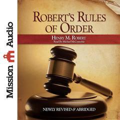 Robert's Rules of Order by Henry M. Robert III